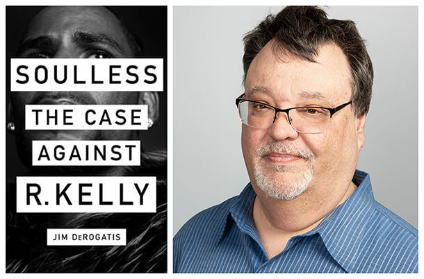 Jim DeRogatis and His New Book Make the Case Against R. Kelly